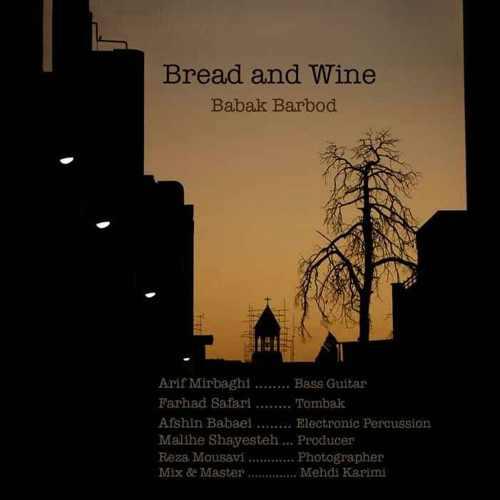 دانلود آهنگ جدید بابک باربد Bread And Wine